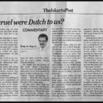 How bad, how cruel were the Dutch to us?