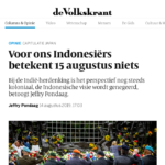 """August 15 means nothing to us Indonesians"" – Volkskrant"