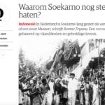 Waarom Soekarno nog steeds haten? – NRC