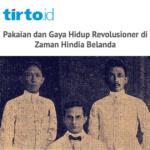Revolutionary Dress Code during the Dutch Period – Tirto