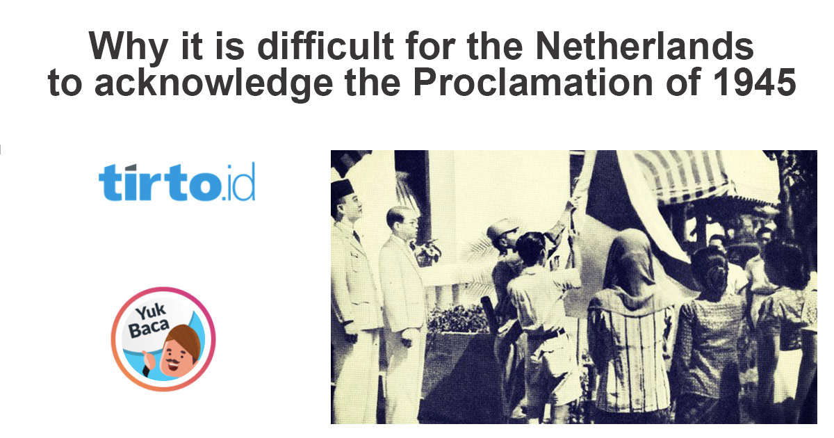 Why it is difficult for the Netherlands to acknowledge 1945 - Tirto