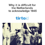 Why it is difficult for the Netherlands to acknowledge 1945 – Tirto