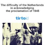 Betapa Susah Belanda Mengakui Proklamasi 1945 – Tirto