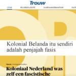 Kolonial Belanda itu sendiri adalah penjajah fasis – Trouw